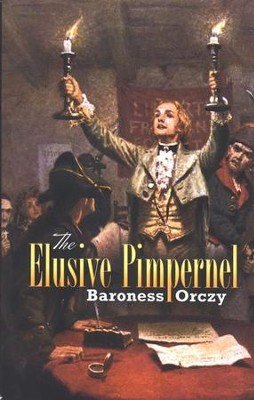 The Elusive Pimpernel  -     By: Baroness Orczy
