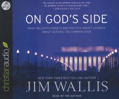 On God's Side: What Religion Forgets and Politics Hasn't Learned about Serving the Common Good: Unabridged Audiobook on CD  -     By: Jim Wallis