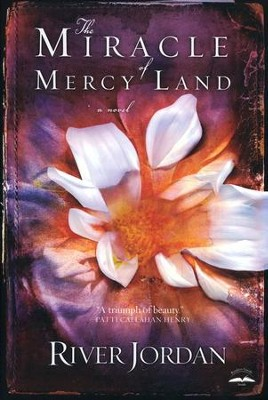 The Miracle of Mercy Land   -     By: River Jordan