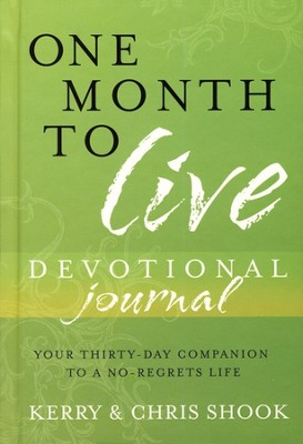 One Month to Live Devotional Journal: Your Thirty-Day Companion to a No-Regrets Life - Slightly Imperfect  -     By: Kerry Shook