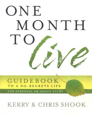 One Month to Live Guidebook: To a No-Regrets Life - Slightly Imperfect  -     By: Kerry Shook