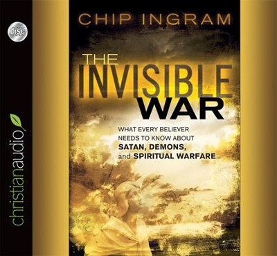 The Invisible War: What Every Believer Needs to Know About Satan, Demons, and Spiritual Warfare Unabridged Audiobook on CD  -     Narrated By: David Drui     By: Chip Ingram