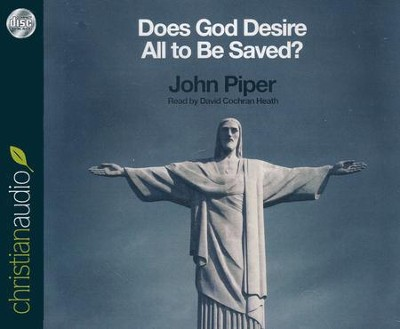 Does God Desire All To Be Saved? Unabridged Audiobook on CD  -     By: John Piper