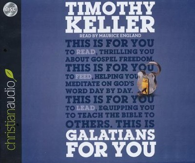 Galatians for You: For Reading, for Feeding, for Leading Unabridged Audiobook on CD  -     Narrated By: Maurice England     By: Timothy Keller