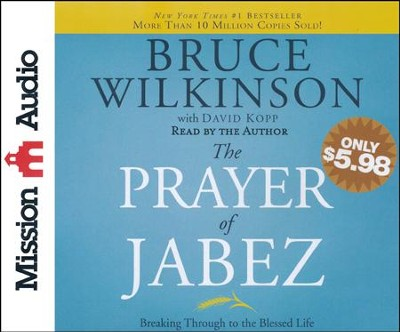The Prayer of Jabez: Breaking Through to the Blessed Life Unabridged Audiobook on CD  -     Narrated By: Bruce Wilkinson     By: Bruce Wilkinson, David Kopp