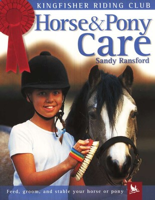 Horse & Pony Care  -     By: Sandy Ransford