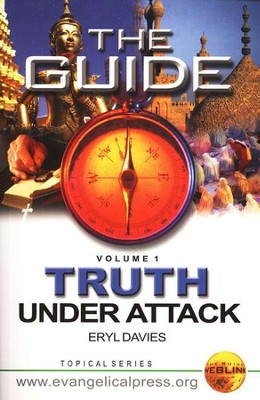 The Guide . . . Truth Under Attack, Volume 1  -     By: Eryl Davies