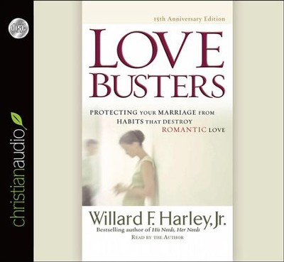 Love Busters: Overcoming Habits That Destroy Romantic Love - unabridged audiobook on CD  -     Narrated By: Willard F. Harley     By: Willard F. Harley