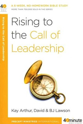 Rising to the Call of Leadership  -     By: Kay Arthur, David Lawson, B.J. Lawson