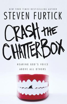Crash the Chatterbox: Hearing God's Voice Above All Others - eBook  -     By: Steven Furtick