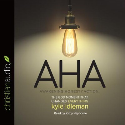 AHA: The God Moment That Changes Everything - unabridged audiobook on CD  -     By: Kyle Idleman