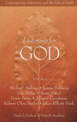 Listening for God: Contemporary Literature and the Life of Faith, Volume 4  -     By: Paula J. Carlson, Peter S. Hawkins