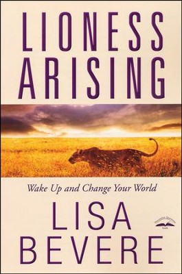 Lioness Arising: Wake Up and Change Your World  - Slightly Imperfect  -     By: Lisa Bevere