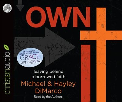 Own It: Leaving Behind a Borrowed Faith- unabridged audiobook on CD  -     Narrated By: Hayley DiMarco     By: Hayley DiMarco, Michael DiMarco