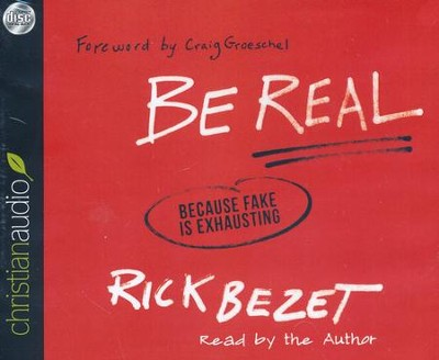 Be Real: Because Fake Is Exhausting - unabridged audiobook on CD  -     By: Rick Bezet