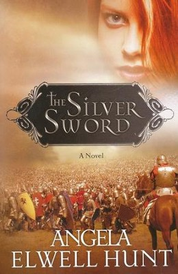 The Silver Sword, Heirs of Cahira O'Connor Series #1    -     By: Angela Hunt