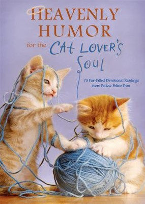 Heavenly Humor for the Cat Lover's Soul: 75 Fur-Filled Inspirational Readings - eBook  -