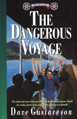 Reel Kids Adventures #6: The Dangerous Voyage   -     By: Dave Gustaveson