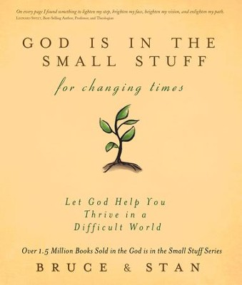 God Is in the Small Stuff for Changing Times: Let God Help You Thrive in a Difficult World - eBook  -     By: Bruce Bickel, Stan Jantz