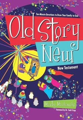 Old Story New: Ten-Minute Devotions to Draw Your Family to God - eBook  -     By: Marty Machowski