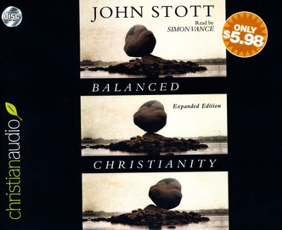 Balanced Christianity - unabridged audiobook on CD  -     By: John Stott