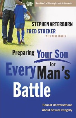 Preparing Your Son for Every Man's Battle: Honest Conversations About Sexual Integrity - Slightly Imperfect  -     By: Stephen Arterburn, Fred Stoeker, Mike Yorkey