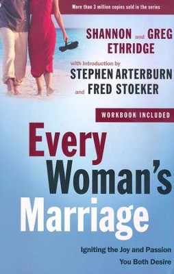Every Woman's Marriage: Igniting the Joy and Passion You Both Desire  -     By: Shannon Ethridge, Greg Ethridge