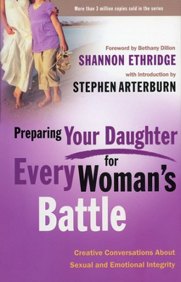Preparing Your Daughter for Every Woman's Battle: Creative Conversations About Sexual and Emotional Integrity - Slightly Imperfect  -     By: Shannon Ethridge