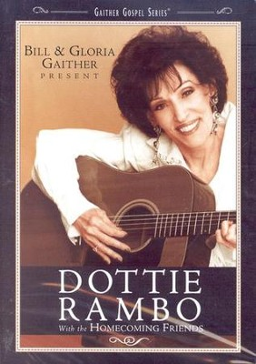 Bill & Gloria Gaither and their Homecoming Friends Present Dottie Rambo, DVD  -     By: Dottie Rambo