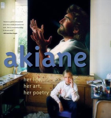 Akiane: Her Life, Her Art, Her Poetry - eBook  -     By: Akiane Kramarik