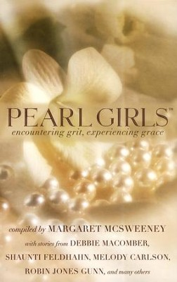 Pearl Girls: Encountering Grit, Experiencing Grace   -     Edited By: Margaret McSweeney     By: Compiled by Margaret McSweeney