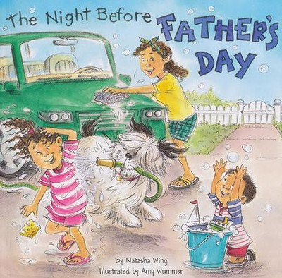 The Night Before Father's Day  -     By: Natasha Wing     Illustrated By: Amy Wummer
