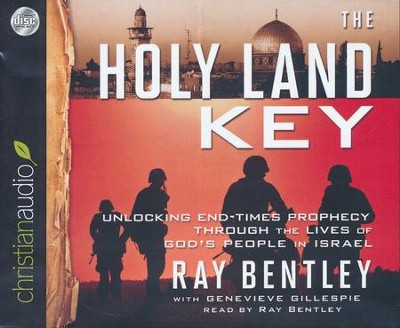 The Holy Land Key: Unlocking End-Times Prophecy Through the Lives of God's People in Israel - unabridged audiobook on CD  -     By: Ray Bentley, Genevieve Gillespie