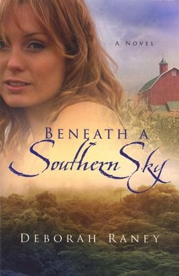Beneath a Southern Sky  -     By: Deborah Raney