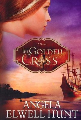 The Golden Cross, Heirs of Cahira O'Connor Series #2 (rpkgd)   -     By: Angela Elwell Hunt