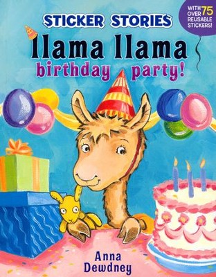 Llama Llama, Birthday Party!  -     By: Anna Dewdney     Illustrated By: Anna Dewdney