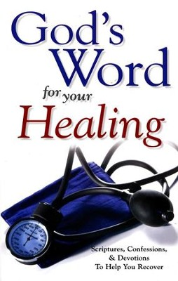 God's Word For Your Healing: Scriptures, Confessions and devotions To Help You Recover  -