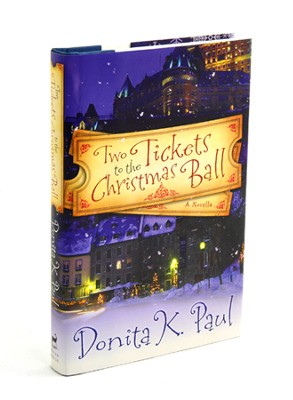 Two Tickets to the Christmas Ball: A Novella  -     By: Donita K. Paul