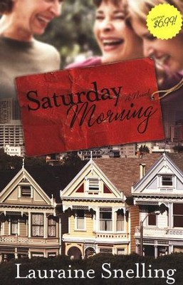 Saturday Morning    -     By: Lauraine Snelling