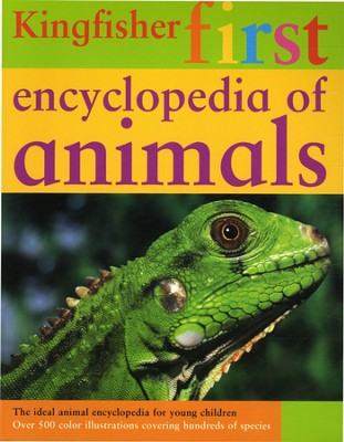 Kingfisher First Encyclopedia of Animals   -
