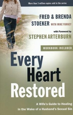 Every Heart Restored: A Wife's Guide to Healing in the Wake of a Husband's Sexual Sin  -     By: Fred Stoeker, Brenda Stoeker, Mike Yorkey