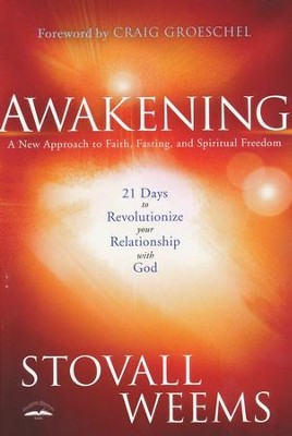 Awakening: A New Approach to Faith, Fasting, and Spiritual Freedom                -     By: Stovall Weems