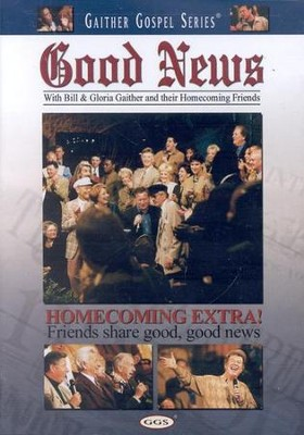 Good News, DVD   -     By: Bill Gaither, Gloria Gaither, Homecoming Friends