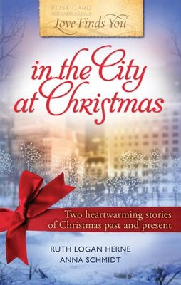 Love Finds You in the City at Christmas - eBook  -     By: Anna Schmidt, Ruth Logan Hearn