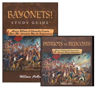 Bayonets! Heroes, Villains, & Character Lessons from The American War for Independence Audio CD & Study Guide  -     By: William Potter