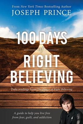 100 Days of Right Believing: Daily Readings from The Power of Right Believing - eBook  -     By: Joseph Prince