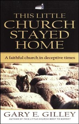 This Little Church Stayed Home  -     By: Gary Gilley