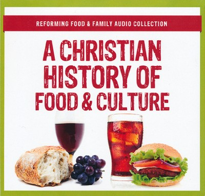 A Christian History of Food and Culture  -     By: William Potter, Joshua Appel, Francis Foucachon