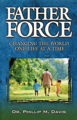 Father Force  -     By: Phillip Davis