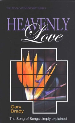 Heavenly Love: Song Of Solomon Simply Explained  -     By: Gary Brady